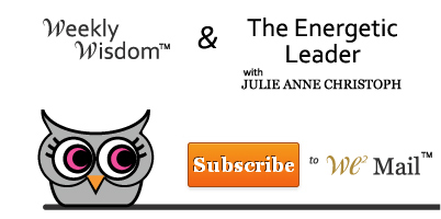 The Energetic Leader with Julie Anne Christoph - We2 Weekly Wisdom