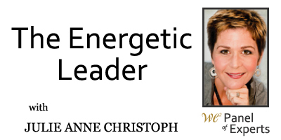 The Energetic Leader with Julie Anne Christoph